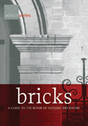 Bricks - A Guide to the Repair of Historic Brickwork